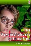 The Sexymorphosis 3: The Sexymorphosis Intensifies