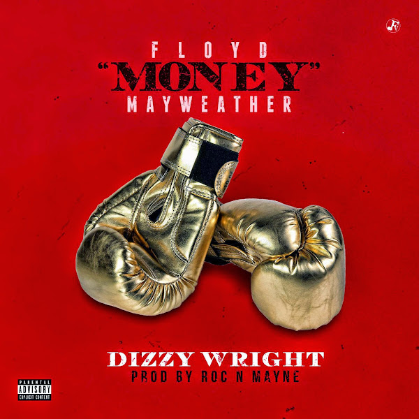 Dizzy Wright - Floyd Money Mayweather - Single Cover