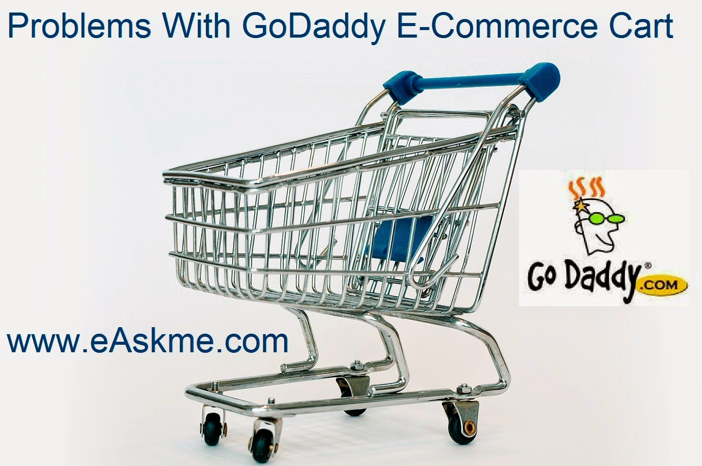 Problems With GoDaddy E-Commerce Cart : eAskme