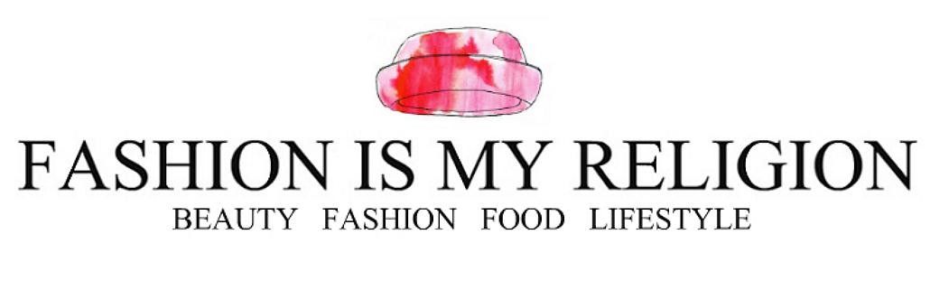 FASHION IS MY RELIGION