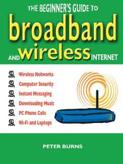 the begginer's guide to broadband and wireless internet
