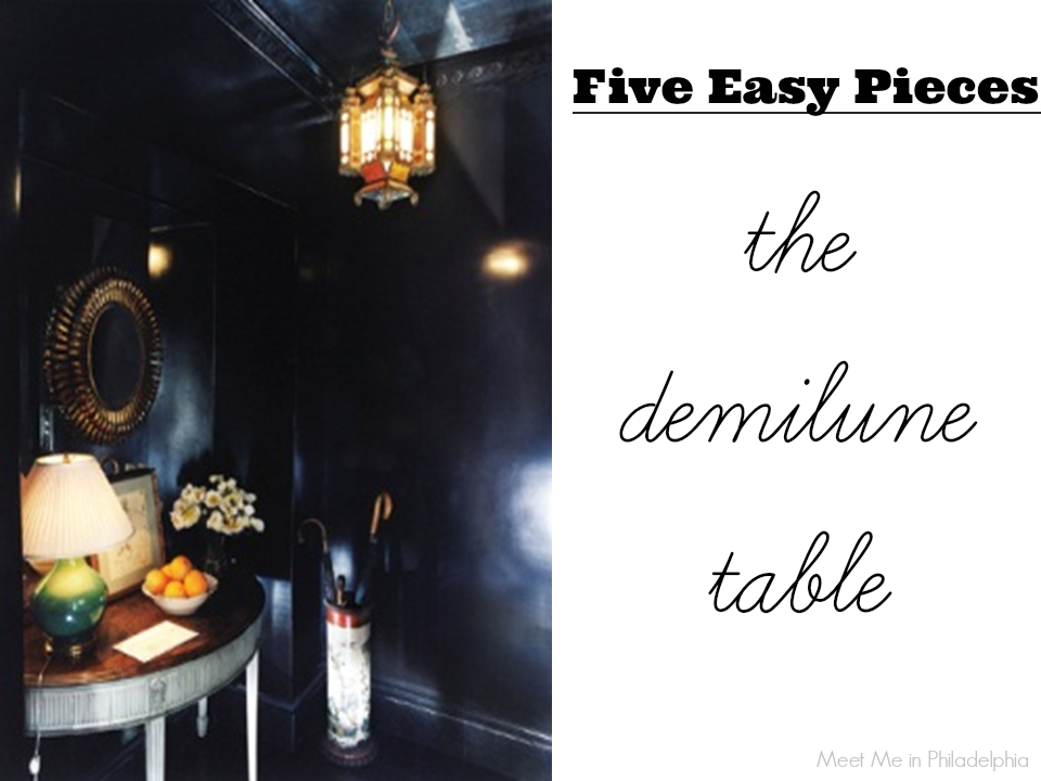 five easy pieces_the demilune table via Meet Me in Philadelphia