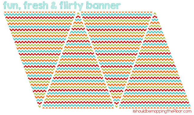 Free Printable: Fun, Fresh and Flirty Banner #fridaysfreebie
