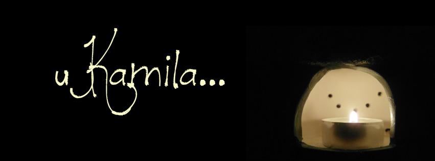 u Kamila...