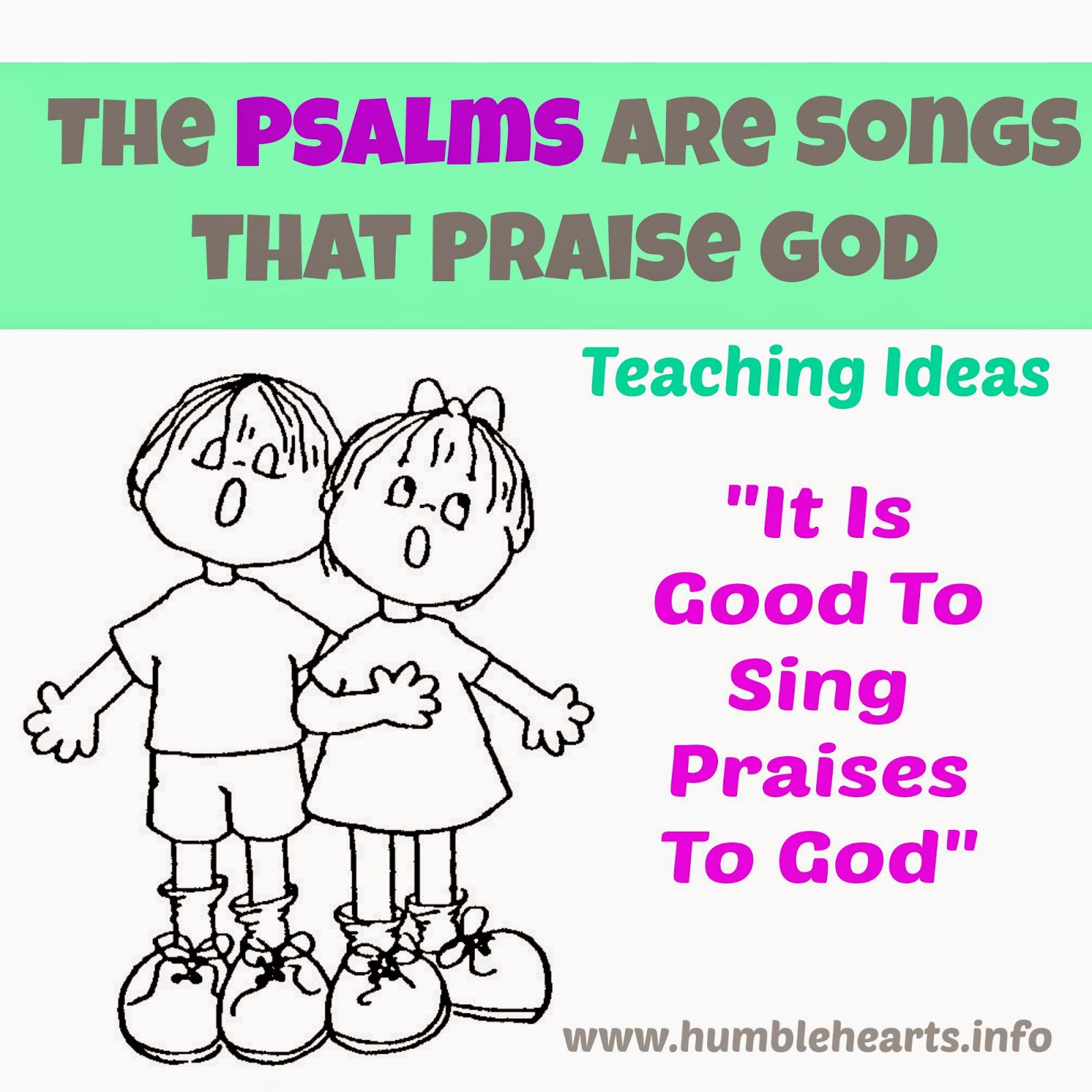 The Psalms Are Songs That Praise God Humble Hearts