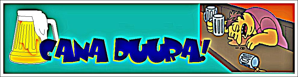 Cana Duura!