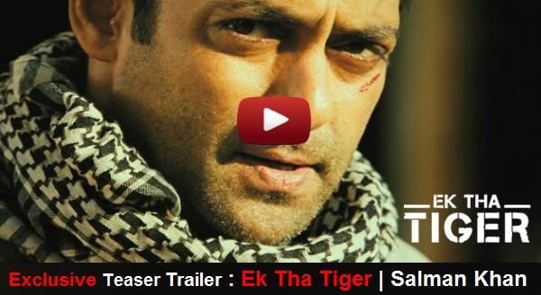 Exclusive First Teaser Trailer - EK THA TIGER Starring Salman Khan and Katrina Kaif