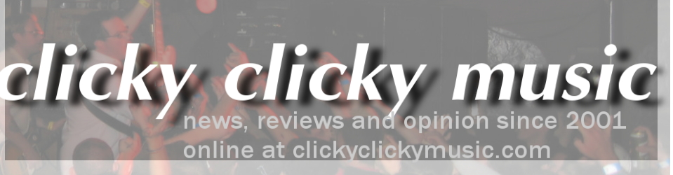 :: clicky clicky music blog ::