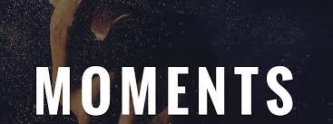 MOMENTS - Exploring significant moments