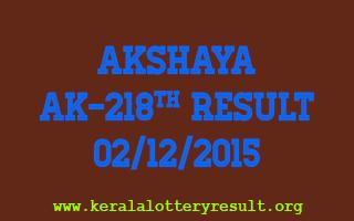 AKSHAYA AK 218 Lottery Result 02-12-2015