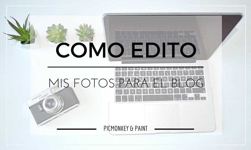 como-edito-mis-fotos-para-el-blog-con-paint-y-picmonkey