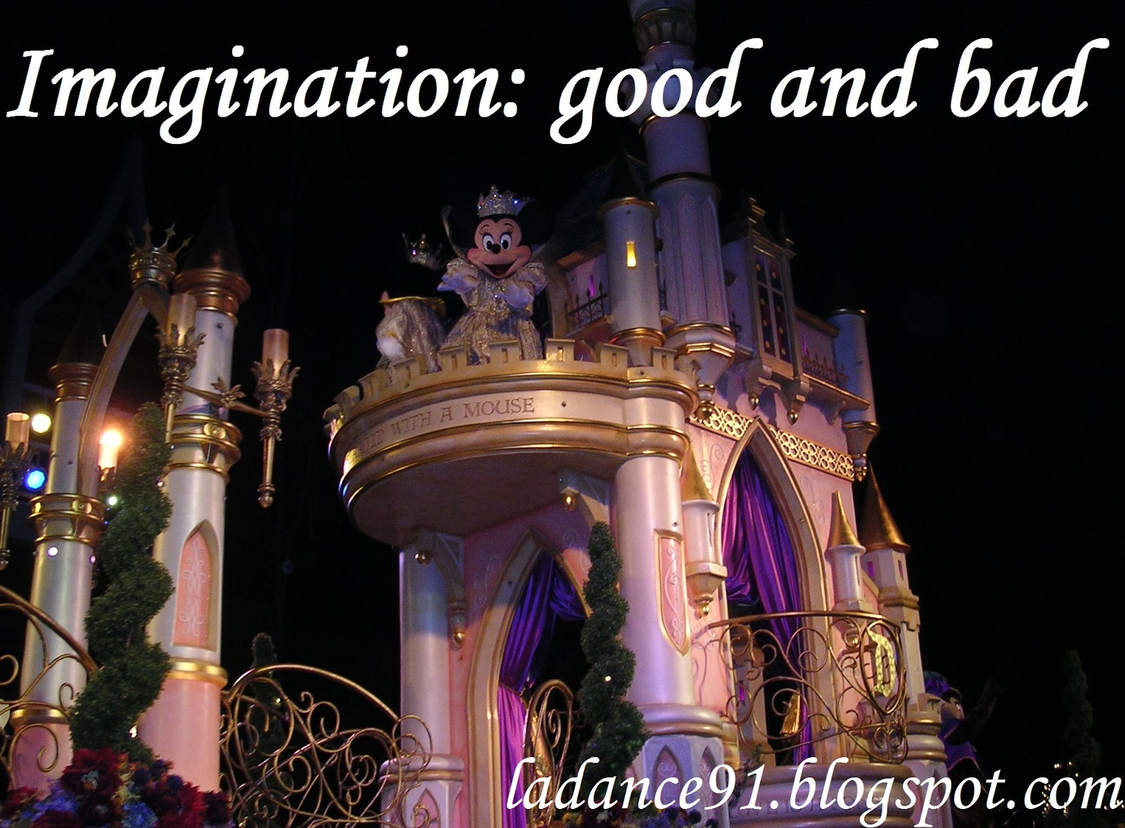 imagination can be good or bad