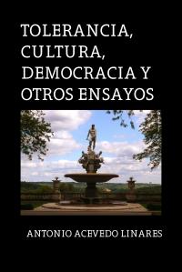 Tolerancia, cultura, democracia y otros ensayos, 2017.