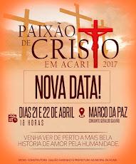 PAIXÃO DE CRISTO EM ACARI
