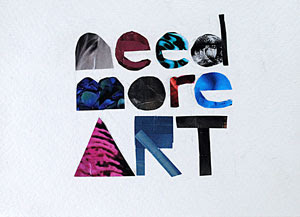 Need More Art by collage artist Megan Coyle
