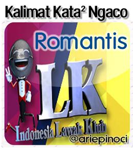 Kalimat Kata² Romantis (Ngaco) Di ILK