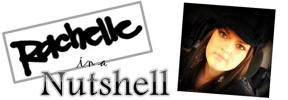 Rachelle in a Nutshell