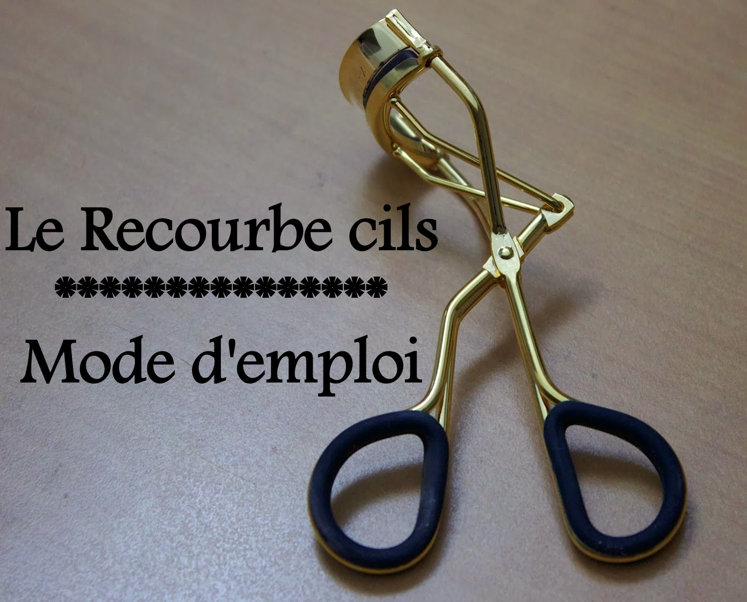 Le Recourbe Cils Mode D 39 Emploi Le Blog D 39 Une Tunisienne
