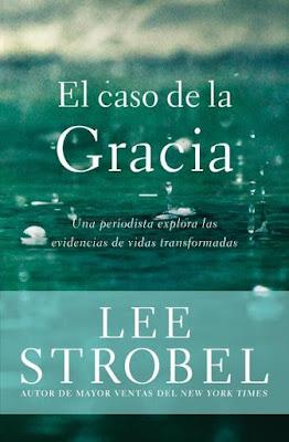 Lee Strobel-El Caso De La Gracia-