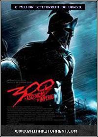 Baixar Filme 300 - A Ascensão Do Império Torrent Dual Áudio (2014)
