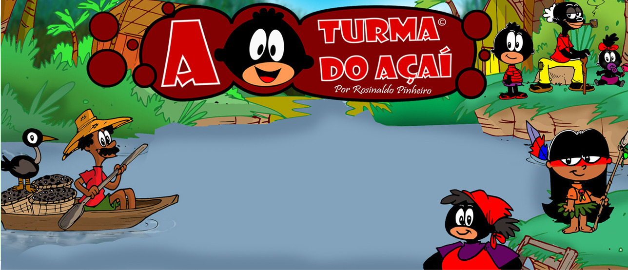 A TURMA DO AÇAÍ