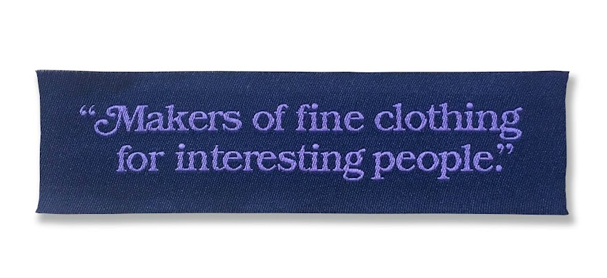 """Makers of fine clothing for interesting people."""