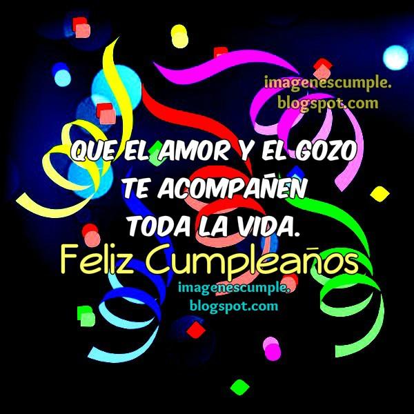 Felicitación de Cumpleaños con buen mensaje de amor y gozo, buenos deseos de cumpleaños en tarjeta única, especial