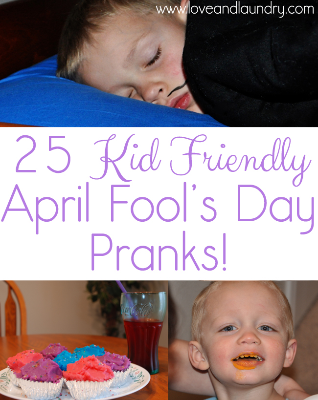 25 Kid Friendly April Fools Day Pranks - Love and Laundry