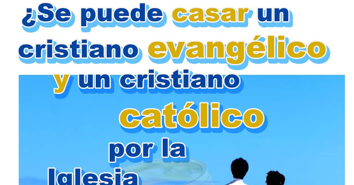 Matrimonio Mixto Catolico Ortodoxo : Modesto lule zavala se puede casar por la iglesia