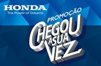 Promoção Chegou a sua vez Consórcio Nacional Honda