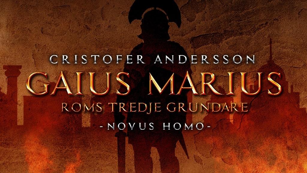 Gaius Marius - Roms Tredje Grundare - Novus Homo