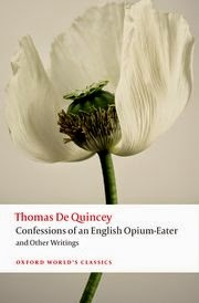 https://global.oup.com/academic/product/confessions-of-an-english-opium-eater-and-other-writings-9780199600618?q=De Quincey&lang=en&cc=us