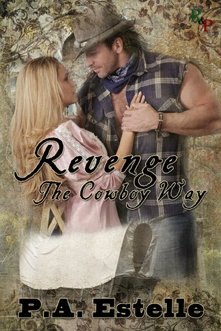 http://www.amazon.com/Revenge-Cowboy-Way-P-Estelle-ebook/dp/B00JPK70QS/ref=la_B006S62XBY_1_4?s=books&ie=UTF8&qid=1400867461&sr=1-4