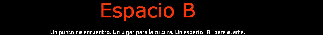 Espacio B. Ediciones.
