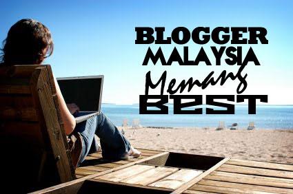 Blogger Malaysia Memang Best