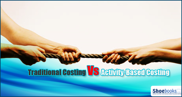 Difference Between Traditional Costing And Activity Based