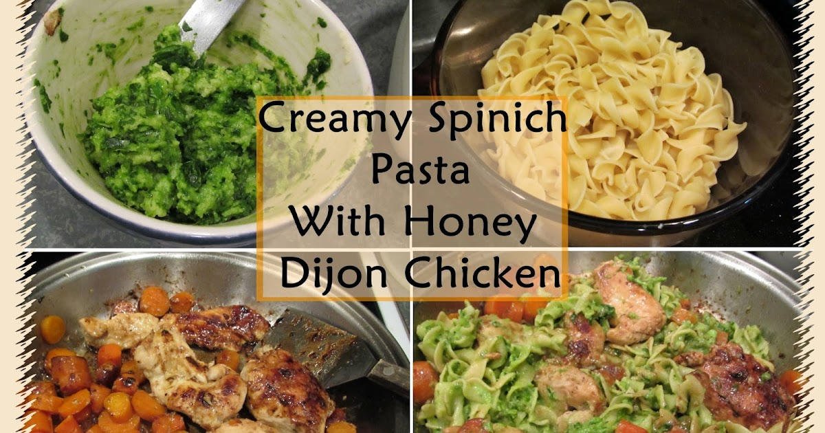 Kammy's Korner: Creamy Spinach Pasta With Honey Dijon Chicken