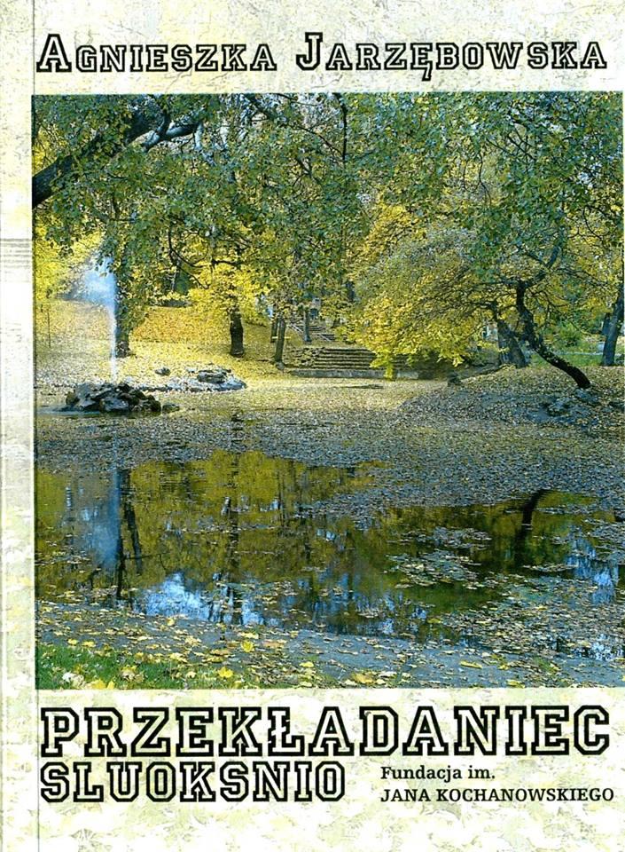 """Agnieszka Jarzębowska - """"Przekładaniec"""""""