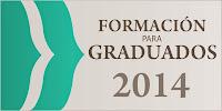 FORMACIÓN PARA GRADUADOS 2014