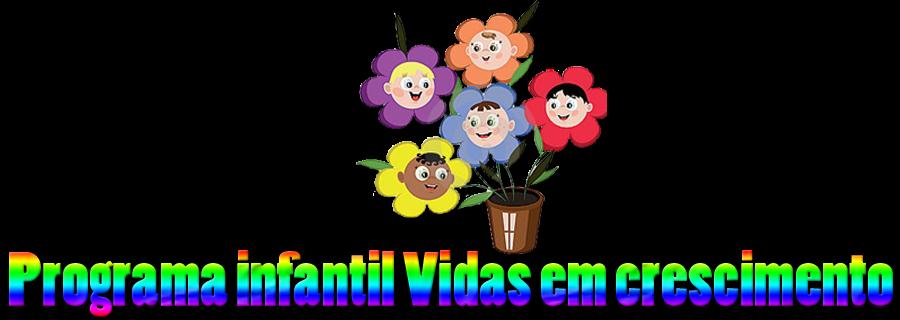 Programa Infantil Vidas em crescimento