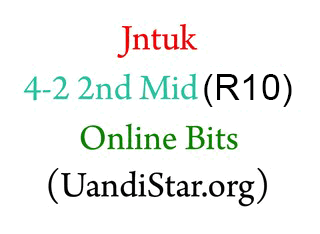 JNTUK R10 4-2 2nd Mid Online Bits of All Branches ECE, EEE, CSE, IT,  MECH, ECM, EIE