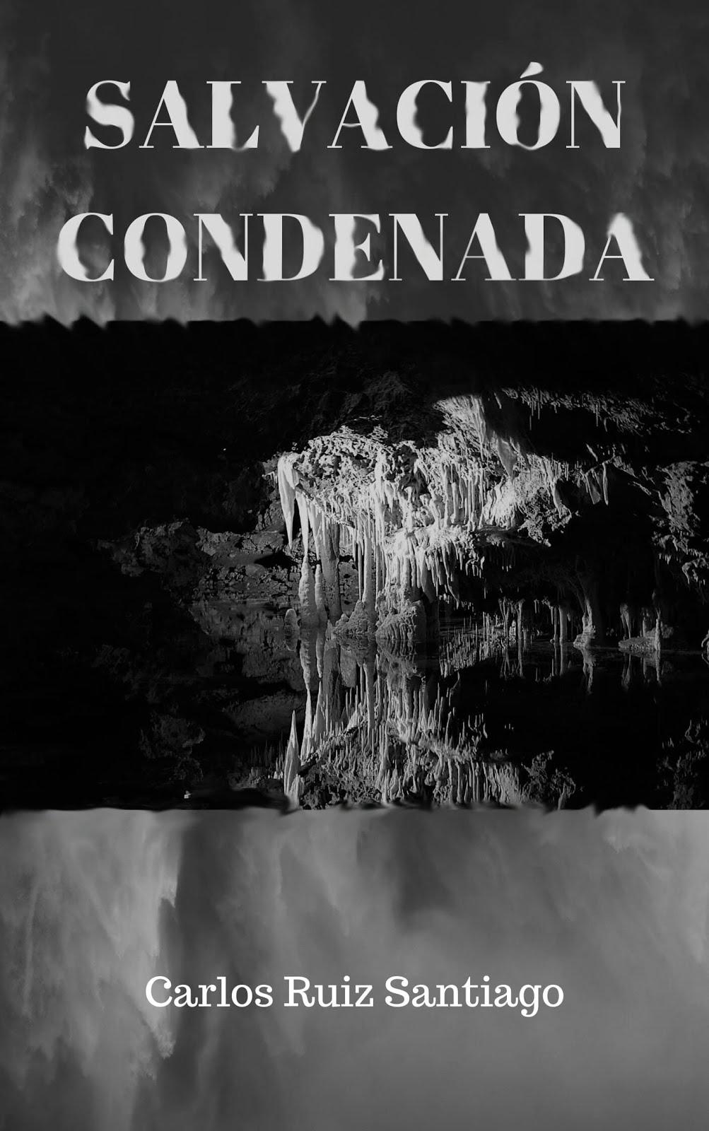 ¡Compra mi última novela, Salvación Condenada, en Amazon!