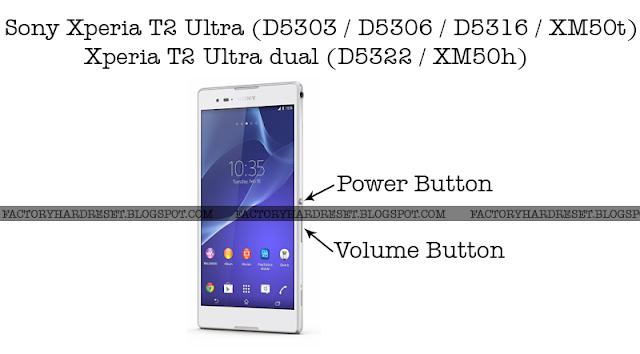 How to Factory Hard Reset Sony Xperia T2 Ultra & T2 Ultra dual (D5303 / D5306 / D5316 / XM50t / D5322 / XM50h)