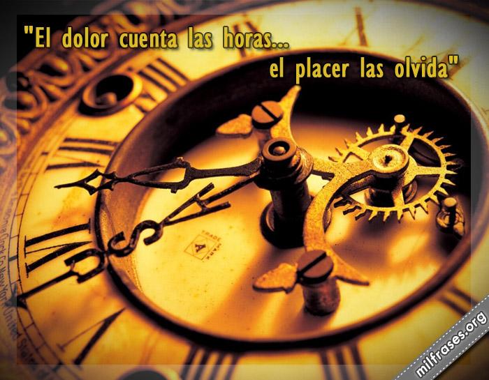 el dolor cuenta las horas el placer las olvida, frases del tiempo del placer y dolor