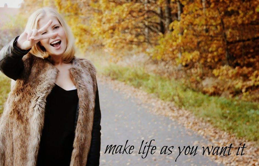 make life as you want it
