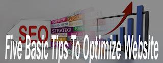 Five Basic Tips To Optimize Website