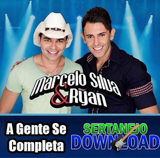 Marcelo Silva e Ryan – A Gente Se Completa - Mp3 (2013)