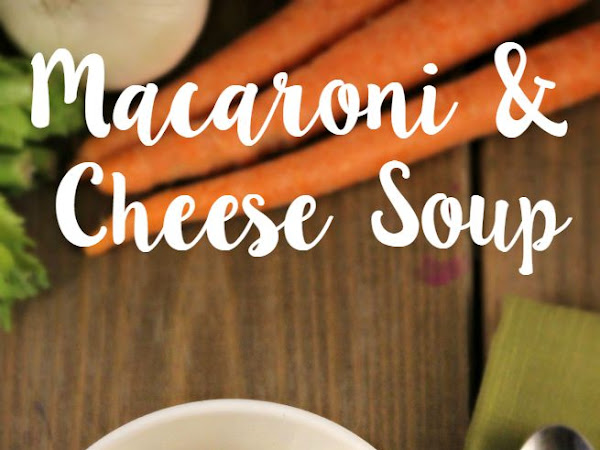 Recipe: Macaroni & Cheese Soup