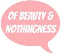 Of Beauty & Nothingness