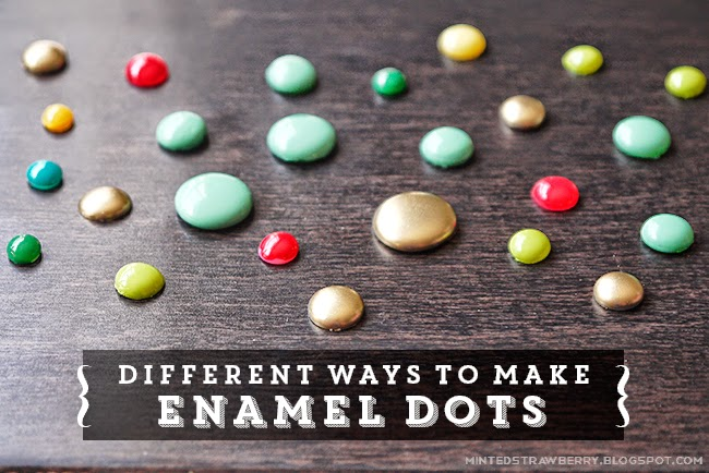 Different ways to make enamel dots 1